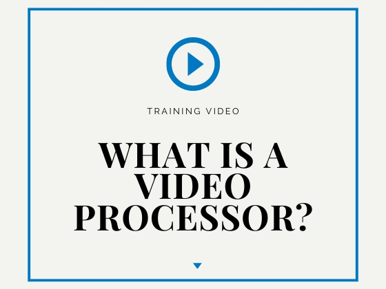 What is a video processor? - DEXON Training Video