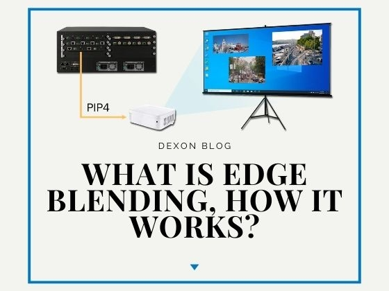 What Is Edge Blending, How It Works?