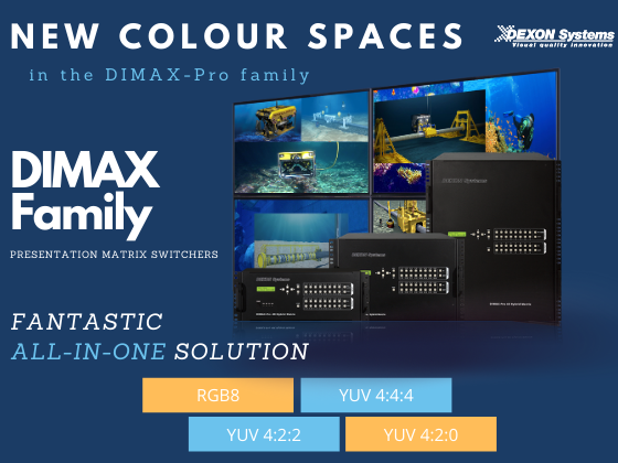 NEW Colour spaces are available for DIMAX Family