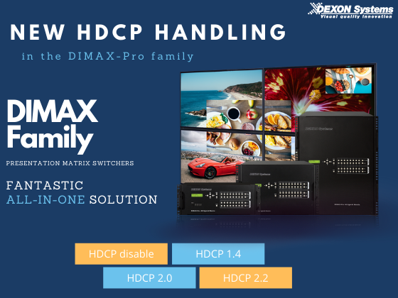 NEW HDCP handling for DIMAX-PRO Family