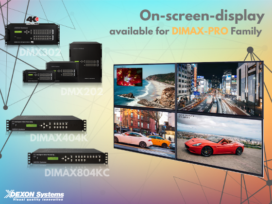 Unique On-Screen-Display solutions in DIMAX Family!